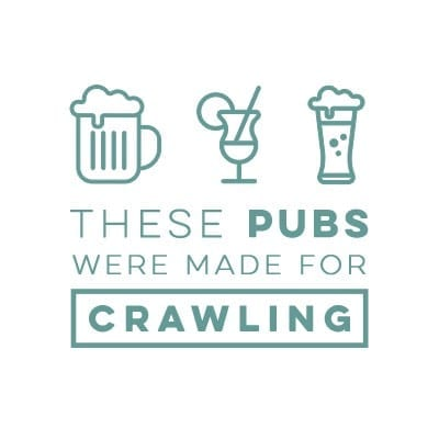 These Pubs Were Made for Crawling • Pub Crawl • Bar Crawl